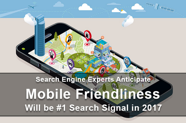 Seach Engines Anticipate Mobile Friendliness will be #1 search signal in 2017